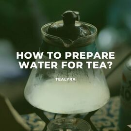 How to prepare water for tea